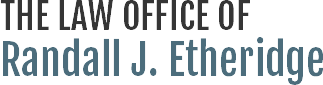The Law Office of Randall J. Etheridge